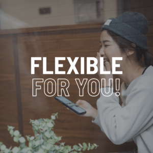 Flexible for you