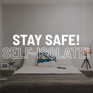 Stay safe! Self-isolate!